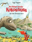 Ingo Siegner - Der kleine Drache Kokosnuss bei den Dinosauriern