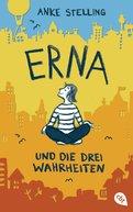 Anke Stelling - Erna und die drei Wahrheiten