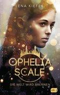 Lena Kiefer - Ophelia Scale - Die Welt wird brennen