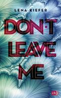 Lena Kiefer - Don't LEAVE me