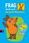 Bernd Flessner - Frag doch mal … die Maus! Das große Mauswissen