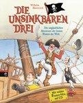 Wilhelm Nünnerich - Die Unsinkbaren Drei - Die unglaublichen Abenteuer der besten Piraten der Welt