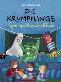 Annette Roeder - Die Krumpflinge - Egon spukt in der Schule