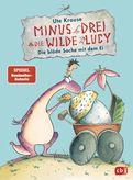 Ute Krause - Minus Drei und die wilde Lucy - Die blöde Sache mit dem Ei