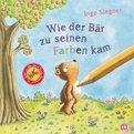 Ingo Siegner - Wie der Bär zu seinen Farben kam