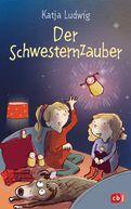 Katja Ludwig - Der Schwesternzauber