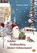 Wolfram Hänel - Schöne Weihnachten, kleiner Schneemann!