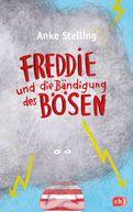 Anke Stelling - Freddie und die Bändigung des Bösen