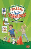 THiLO - Die Fußball-Tornados - Trainer gesucht!