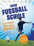 Thomas Eglinski,Sebastian Raß,Marius Dordowsky,Andreas Wittke - Deine Fußballschule - So wirst du zum Profi