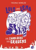 Thomas Winkler - Luis und Lena - Die Zahnlücke des Grauens