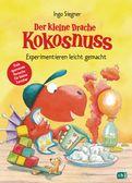 Ingo Siegner - Der kleine Drache Kokosnuss - Experimentieren leicht gemacht