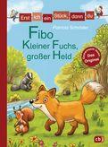 Patricia Schröder - Erst ich ein Stück, dann du - Fibo – Kleiner Fuchs, großer Held