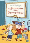 Johanna von Vogel - Die Erfinderbrüder und der Superduperkleber