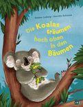 Sabine Ludwig - Die Koalas träumen hoch oben in den Bäumen