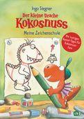 Ingo Siegner - Der kleine Drache Kokosnuss - Meine Zeichenschule