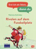 Patricia Schröder - Erst ich ein Stück, dann du - Rivalen auf dem Fußballplatz