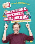 Gregor Eisenbeiß,Checker Tobi (Hrsg.) - Checker Tobi - Der große Digital-Check: Smartphone, Internet, Social Media – Das check ich für euch!