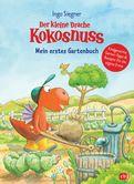 Ingo Siegner - Der kleine Drache Kokosnuss - Mein erstes Gartenbuch