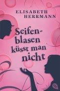 Elisabeth Herrmann - Seifenblasen küsst man nicht