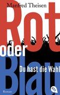 Manfred Theisen - Rot oder Blau - Du hast die Wahl