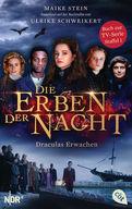 Maike Stein,Ulrike Schweikert - Die Erben der Nacht - Draculas Erwachen