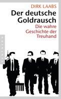 Dirk Laabs - Der deutsche Goldrausch
