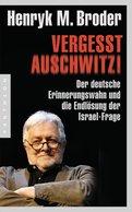 Henryk M. Broder - Vergesst Auschwitz!