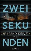 Christian v. Ditfurth - Zwei Sekunden