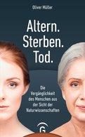 Oliver Müller - Altern. Sterben. Tod.