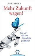 Lars Jaeger - Mehr Zukunft wagen!