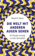 Markolf H. Niemz - Die Welt mit anderen Augen sehen