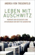 Andrea von Treuenfeld - Leben mit Auschwitz