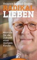 Heinrich Bedford-Strohm - Radikal lieben