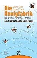 Jürgen Tautz,Diedrich Steen - Die Honigfabrik