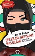 Kerim Pamuk - Der Islam, das Islam, was Islam?