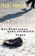 Franz Hohler - Das Ende eines ganz normalen Tages