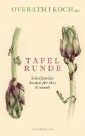 Angelika Overath (Hrsg.),Manfred Koch (Hrsg.),Silvia Overath (Hrsg.) - Tafelrunde