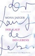 Mona Jaeger - Der Lauf des Lebens