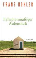 Franz Hohler - Fahrplanmäßiger Aufenthalt