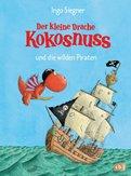 Ingo Siegner - Der kleine Drache Kokosnuss und die wilden Piraten