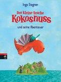 Ingo Siegner - Der kleine Drache Kokosnuss und seine Abenteuer
