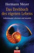Hermann Meyer - Das Drehbuch des eigenen Lebens