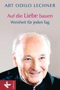 Odilo Lechner - Auf die Liebe bauen