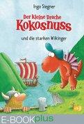 Ingo Siegner - Der kleine Drache Kokosnuss und die starken Wikinger (E-Book plus)