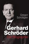 Gregor Schöllgen - Gerhard Schröder
