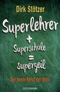 Dirk-Christian Stötzer,Beate Stoffers - Superlehrer, Superschule, supergeil