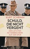 Kurt Schrimm - Schuld, die nicht vergeht