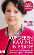 Helma Sick - Aufgeben kam nie in Frage