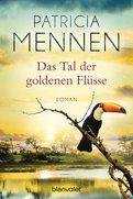 Patricia Mennen - Das Tal der goldenen Flüsse